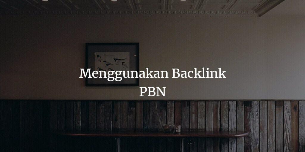 Cara Menggunakan PBN Backlink -